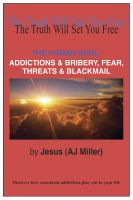Cover for 'The Human Soul: Addictions & Bribery, Fear, Threats & Blackmail'