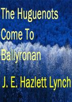 Cover for 'The Huguenots Come To Ballyronan, Northern Ireland'