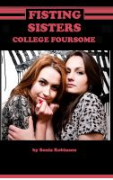 Cover for 'Fisting Sisters College Foursome (Pseudo Incest/BDSM)'