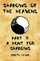 Cover for 'A Hunt for Shadows, Part 9 of Shadows of the Heavens'