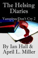 Cover for 'The Helsing Diaries (Vampires Don't Cry; Book 2)'