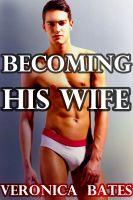 Cover for 'Becoming His Wife (Gay Incest) (The Making of a Cock Whore)'