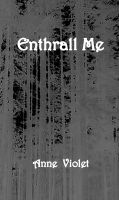 Cover for 'Enthrall Me'