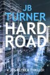 Hard Road: A Jon Reznick Thriller by J.B. Turner