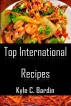 Top International Recipes by John A.roberts
