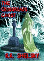 Cover for 'The Crossroads Ghost'