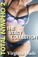 Cover for 'Total Nympho 2 - The Stacy Collection'