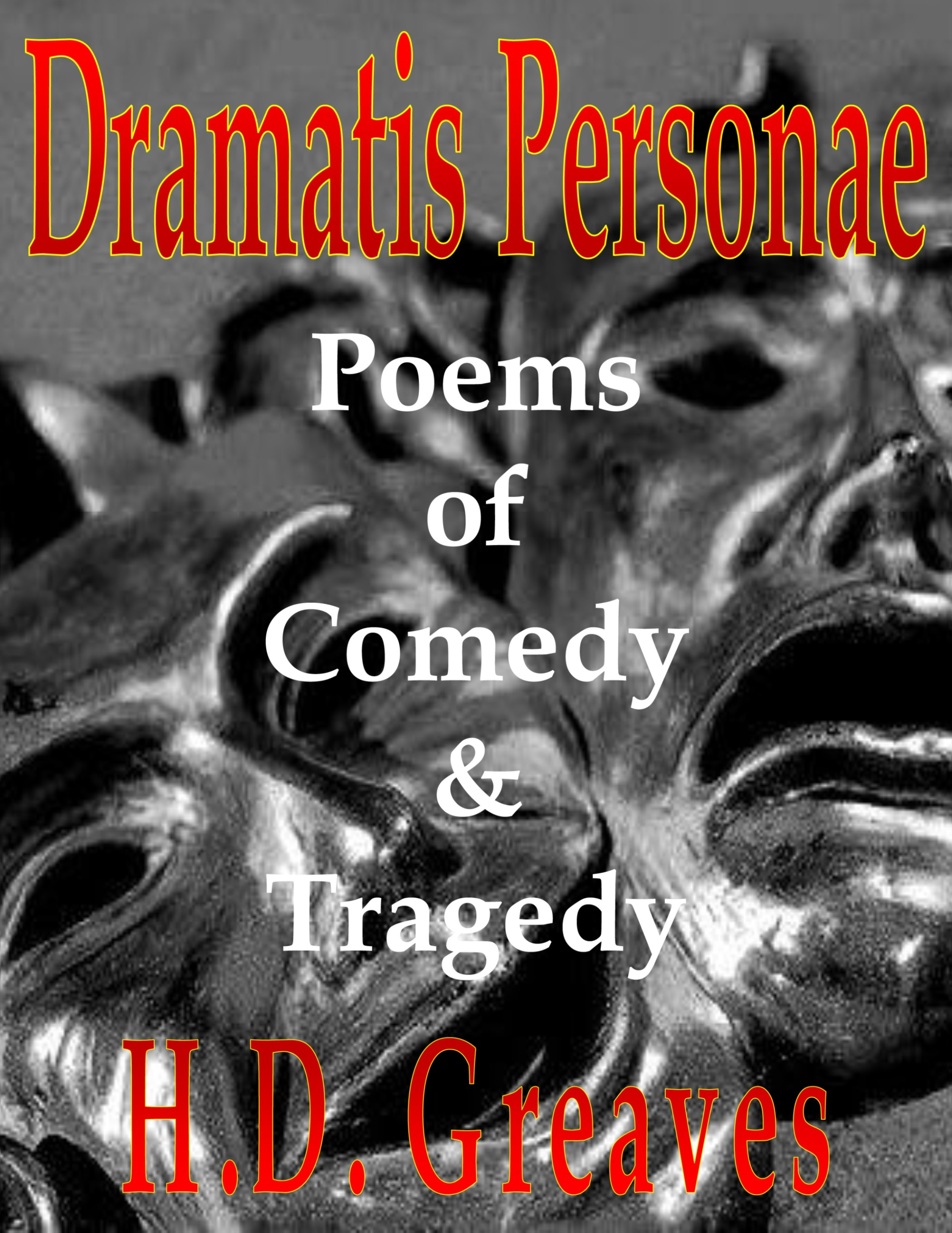 H.D. Greaves - Dramatis Personae - Poems of Comedy and Tragedy