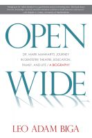Cover for 'Open Wide: Dr. Mark Manhart's Journey in Dentistry, Theatre, Education, Family, and Life'