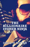 Cover for 'The Billionaire Stoner Ninja'