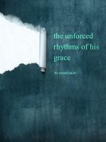 Cover for 'The Unforced Rhythms of His Grace'