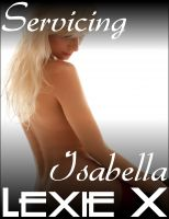Lexie X - Servicing Isabella