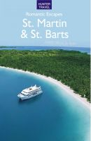 Cover for 'Romantic Escapes in St. Martin & St. Barts'