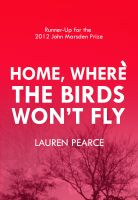 Cover for 'Home, Where the Birds Won't Fly'