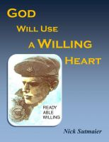 Cover for 'God Will Use A Willing Heart'