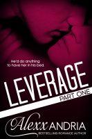 Alexx Andria - Leverage (Billionaire Romance)