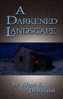 Cover for 'A Darkened Landscape'