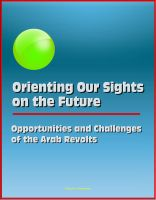 Cover for 'Orienting Our Sights on the Future: Opportunities and Challenges of the Arab Revolts'