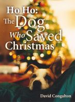 Cover for 'Ho Ho: The Dog Who Saved Christmas'