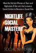 Nightlife Social Mastery - Meet the Hottest Women at Bars and Nightclubs & Get into the Exclusive Social Circles to Become a Social Elite by Social Natural