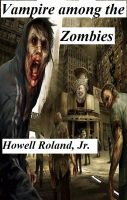 Cover for 'Vampire Among the Zombies'