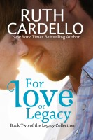 Ruth Cardello - For Love or Legacy (Book 2: The Legacy Collection)