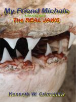 Cover for 'My Friend Michale a true story about the Real Jaws'