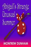 Cover for 'Abigail's Strange and Unusual Summer'