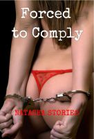 Cover for 'Forced to Comply (Short Erotic Sex Stories)'