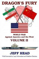 Cover for 'Dragon's Fury - World War against America and the West - Volume II'