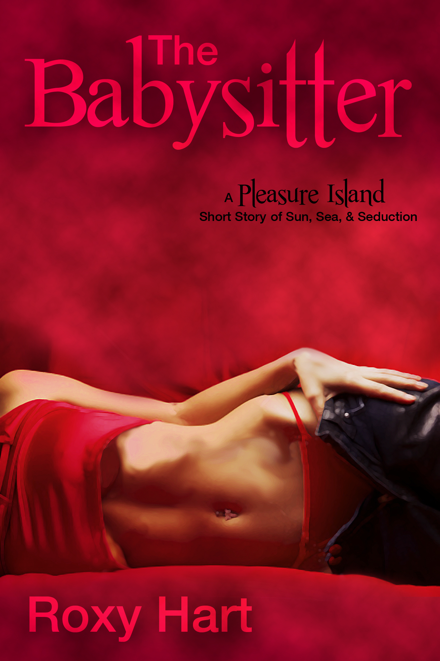 Roxy Hart - The Babysitter - An Erotic Short Story