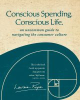 Cover for 'Conscious Spending. Conscious Life.: An uncommon guide to navigating the consumer culture'