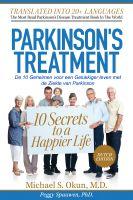 Michael S. Okun M.D. - De 10 Geheimen voor een Gelukkiger leven met de Ziekte van Parkinson: Parkinson's Treatment Dutch Edition: 10 Secrets to a Happier Life