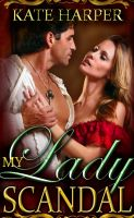 Cover for 'My Lady Scandal - A Regency Novella'