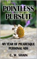 Cover for 'Pointless Pursuit: My Year of Picaresque Personal Ads'