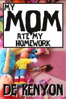 Cover for 'My Mom Ate My Homework'