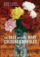 Cover for 'The VASE with the MANY COLOURED MARBLES'