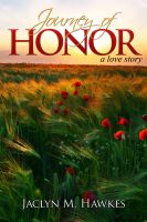 Cover for 'Journey of Honor  A love story'