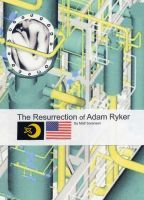 Cover for 'The Resurrection of Adam Ryker'