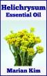 Helichrysum Essential Oil by Marian Kim
