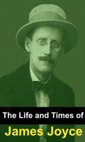 Cover for 'The Life and Times of James Joyce'