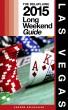 Las Vegas - The Delaplaine 2015 Long Weekend Guide by Andrew Delaplaine
