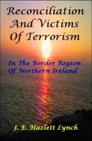 Cover for 'Reconciliation and Victims In The Border Region Of Northern Ireland'