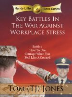 Cover for 'Courage - Key Battles In The War Against Workplace Stress'