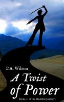 Cover for 'A Twist of Power, Book 3 of the Madeline Journeys'