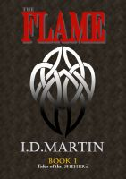Cover for 'The Flame: Book 1 (Tales of the Shehkrii)'