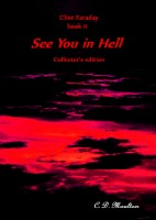 Clint Faraday Book 11: See You in Hell  Collector's Edition