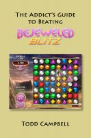 Cover for 'The Addicts Guide to Beating Bejeweled Blitz!'