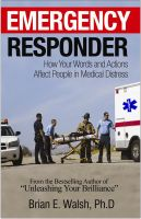 Cover for 'Emergency Responder Communication Skills Handbook: How Your Words and Actions Affect People in Medical Distress'