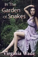 Cover for 'In The Garden Of Snakes (An Erotic Summer Tryst)'